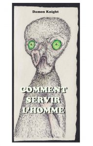 Comment servir l'homme, par Damon Knight